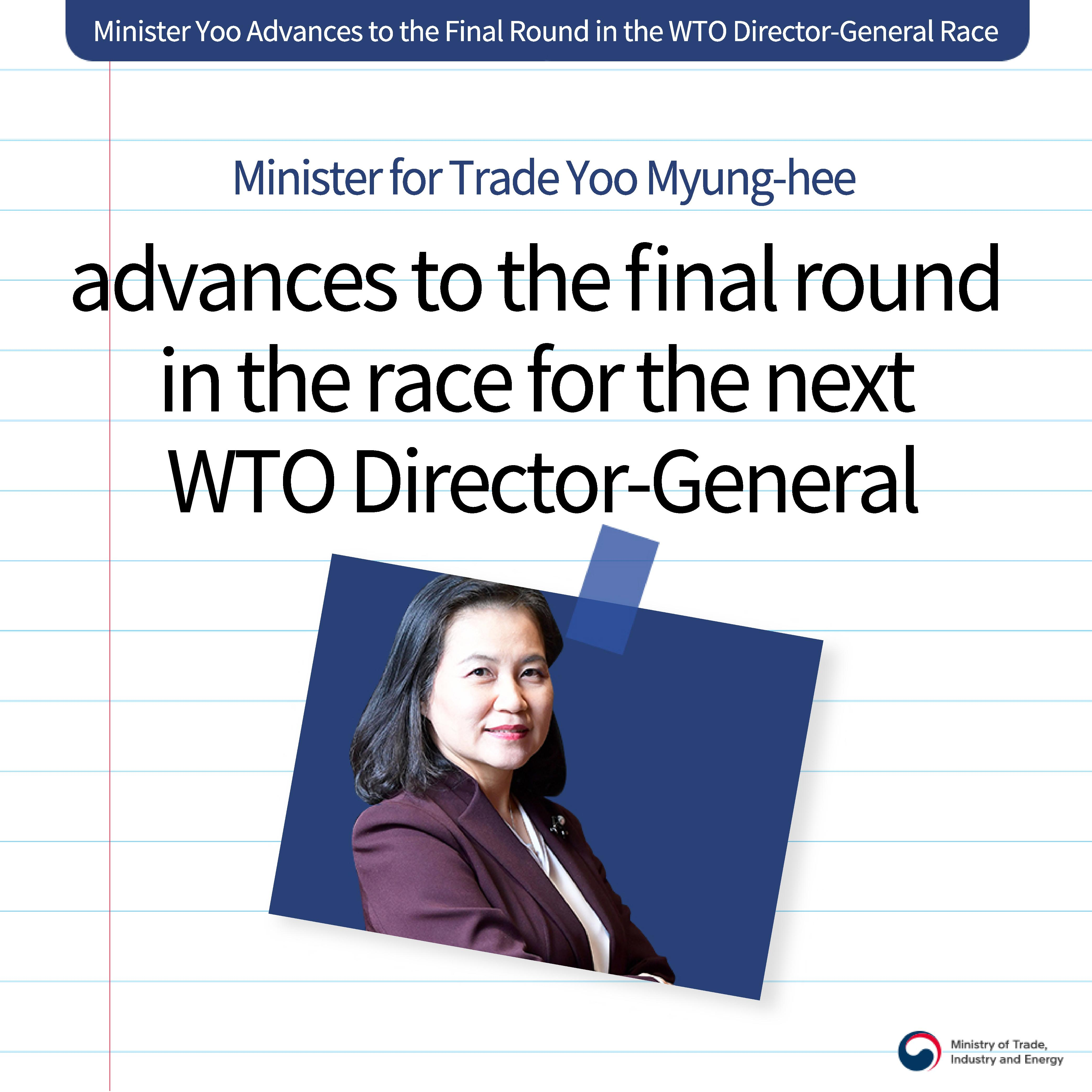 Trade Minister Yoo Myung-hee advances to the final round in the race for the next WTO DG Image 3