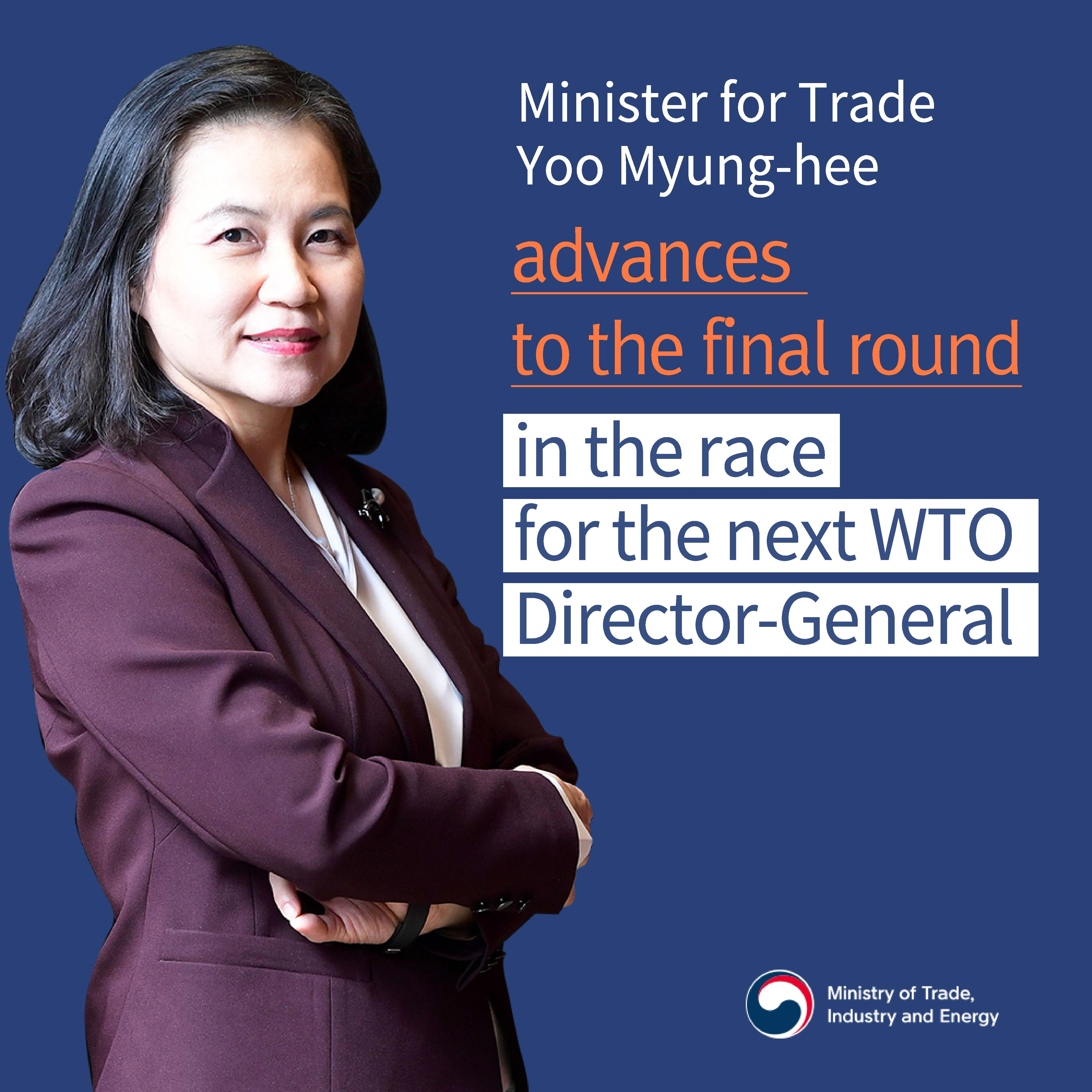Trade Minister Yoo Myung-hee advances to the final round in the race for the next WTO DG